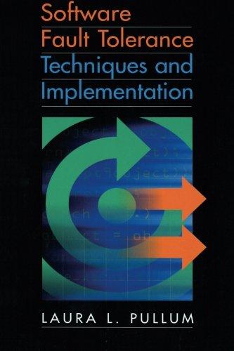 Read Online Software Fault Tolerance Techniques and Implementation (Artech House Computing Library) pdf epub