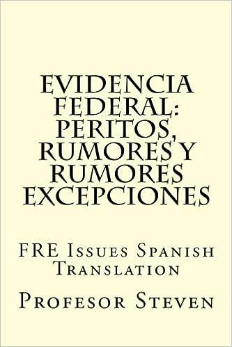 Evidencia Federal:  Peritos, Rumores y Rumores  Excepciones: