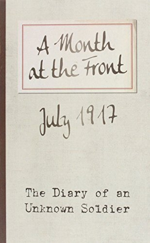 A Month at the Front: The Diary of an Unknown Soldier
