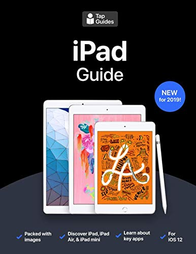 iPad Guide: The Ultimate Guide to iPad, iPad Air, & iPad mini (Ipad Books)