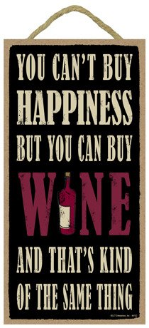 "(SJT94152) You can't buy happiness but you can buy wine and that's kind of the same thing 5"" x 10"" wood sign plaque"