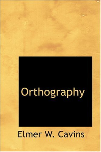 Orthography by Elmer W. Cavins (2008-08-18)
