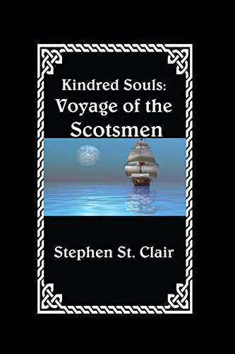 Kindred Souls: Voyage of the Scotsmen by [St. Clair, Stephen]