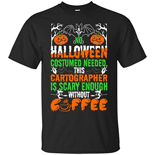 No Halloween Costume Needed Cartographer is Scary Halloween Funny T -
