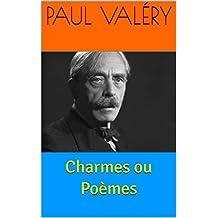 Charmes ou Poèmes (French Edition)