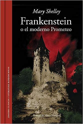 Frankenstein o el moderno Prometeo (Grandes Clásicos) (Spanish ...