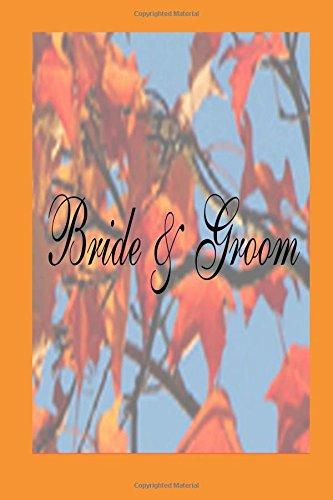 Read Online Wedding Journal Bride Groom Fall Foliage: (Notebook, Diary, Blank Book) (Wedding Journals Notebooks Diaries) ebook