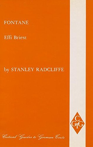 Fontane: Effi Briest (Critical Guides to German Texts) by Stanley Radcliffe (1987-04-26)