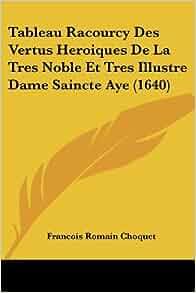 Tableau Racourcy Des Vertus Heroiques De La Tres Noble Et
