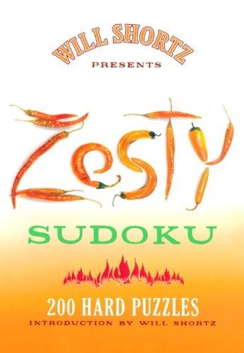 Download Will Shortz Presents Zesty Sudoku: 200 Hard Puzzles PDF