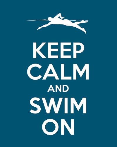 Amazon.com: Keep Calm And Swim on, Premium Art Print ...