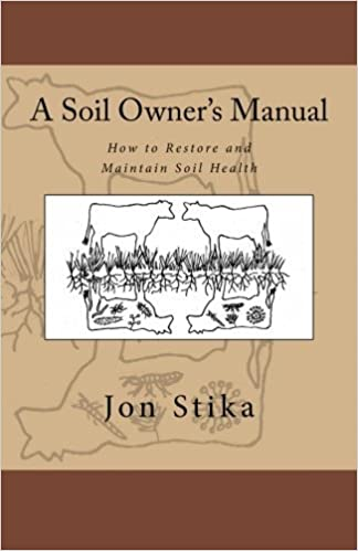 A Soil Owner\'s Manual: How to Restore and Maintain Soil Health: Jon ...