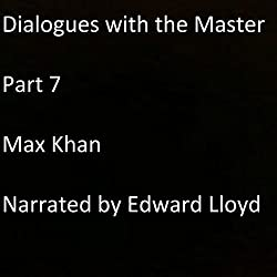 Dialogues with the Master, Part 7