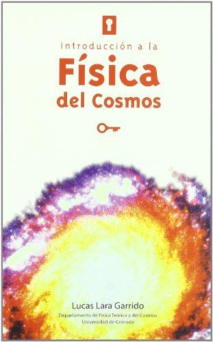 Descargar Libro Introducción A La Física Del Cosmos L Lara Garrido