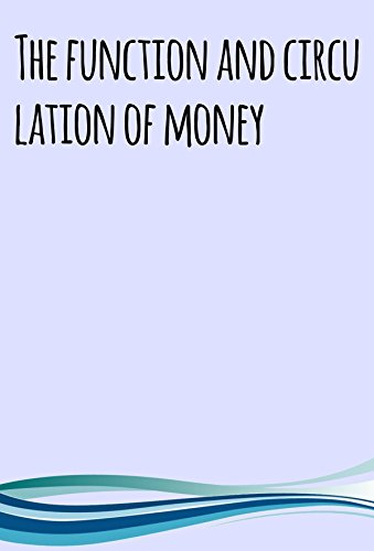 the-function-and-circulation-of-money