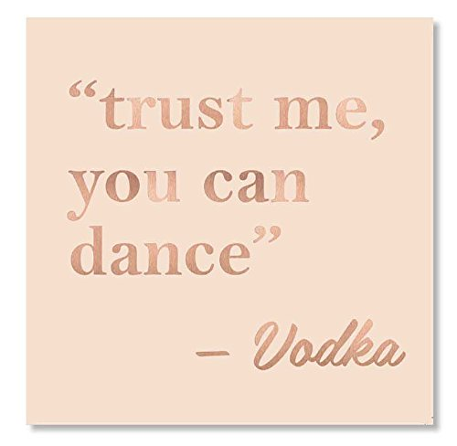 - C.R. Gibson ''Trust Me, You Can Dance -Vodka'' Funny Beverage Napkins, 20 ct., 5'' x 5''