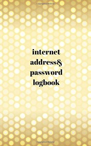 Download Internet Address and Password Log book: Internet Password Organizer,Password Journal, Password Keeper, Internet Address & Password Log Book, Password ... (Internet Password Journal) (Volume 20) ebook