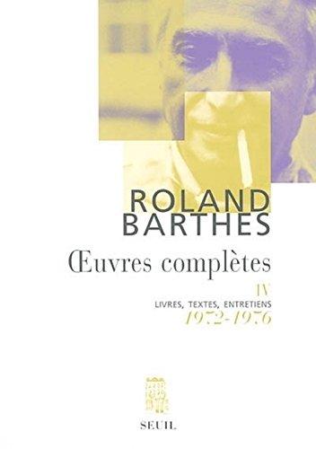 Oeuvres complètes, tome 4 : Livres, textes, entretiens, 1972-1976 (Art et Littérature)