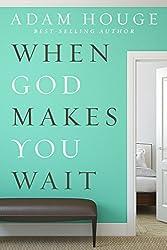 When God Makes You Wait