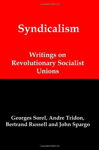 Syndicalism: Writings on Revolutionary Socialist Unions