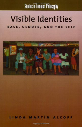 Read Online By Linda Mart??n Alcoff Visible Identities: Race, Gender, and the Self (Studies in Feminist Philosophy) pdf epub