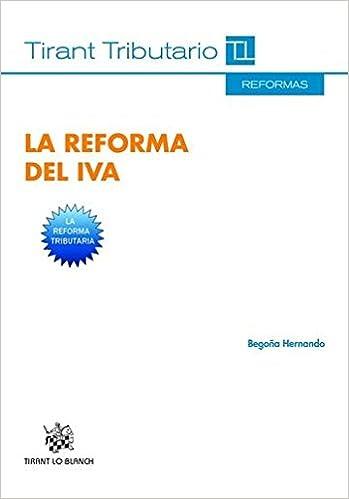 La Reforma del IVA (Reformas Tirant Tributario): Amazon.es: Begoña Hernando: Libros
