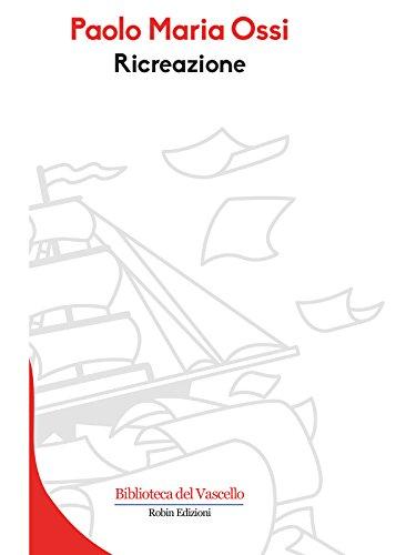 Ricreazione (Biblioteca del Vascello) (Italian Edition)
