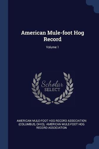 Download American Mule-foot Hog Record; Volume 1 pdf