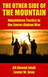 Front cover for the book The Other Side of the Mountain: Mujahideen Tactics in the Soviet-Afghan War by Ali Ahmad Jalali