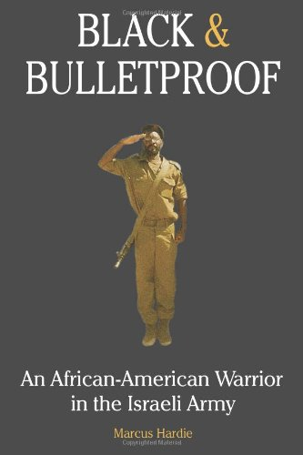 Search : Black and Bulletproof: An African American Warrior in the Israeli Army