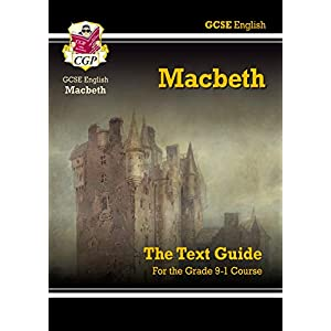 Grade 9-1 GCSE English Shakespeare Text Guide – Macbeth (CGP GCSE English 9-1 Revision)