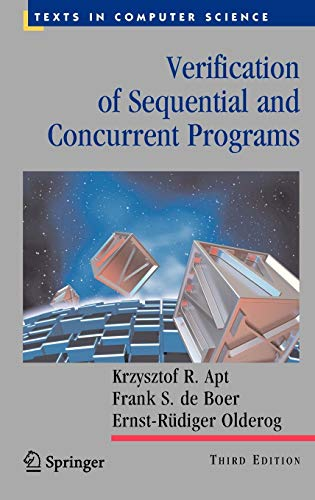 Verification of Sequential and Concurrent Programs (Texts in Computer Science) (Best Graduate Computer Science Programs)
