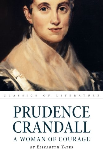 Prudence Crandall a Woman of Courage