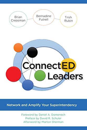 ConnectED Leaders: Network and Amplify your Superintendency (English Edition)