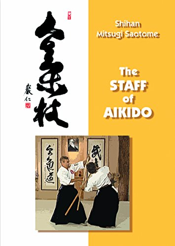 The Staff of Aikido by Mitsugi Saotome
