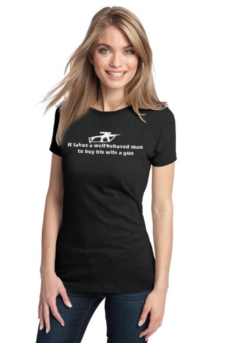 TAKES A WELL-BEHAVED MAN TO BUY WIFE GUN Ladies' T-shirt / Shooting Husband Tee
