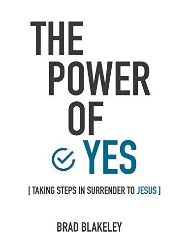The Power of Yes: taking steps in surrender to Jesus
