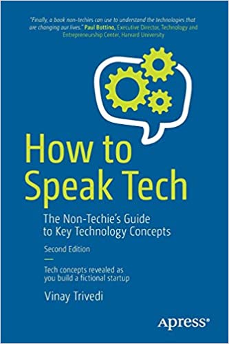 A Harvard University Guide To Executive >> Amazon Com How To Speak Tech The Non Techie S Guide To Key