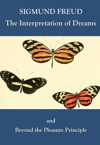 The Interpretation of Dreams and Beyond the Pleasure Principle PDF
