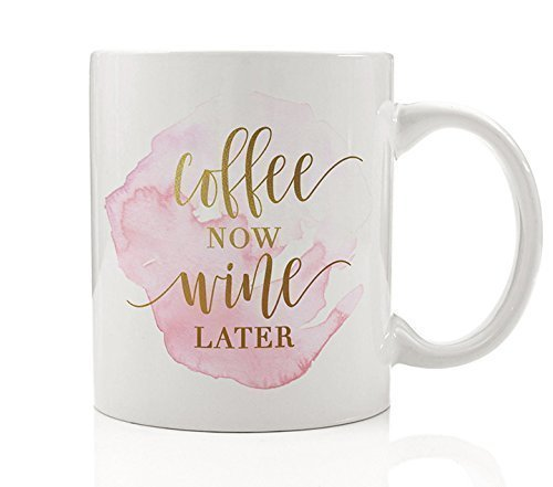 Coffee Now Wine Later Mug Gift Idea Funny Casual Drinker Vino Lover Chardonnay Merlot Riesling Pinot Grigio Present for Wife Girlfriend Mom 11oz Ceramic Tea Cup by Digibuddha DM0154 (Wine Gift Chardonnay)