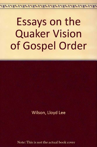 essay gospel order quaker vision The possibility of getting a help from someone willing to write my college essay for me is very appealing if you need a custom written essay, term paper, research.