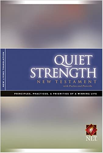 Quiet Strength New Testament with Psalms & Proverbs NLT