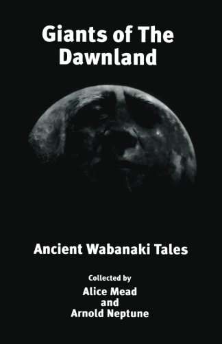 Giants of The Dawnland: Ancient Wabanaki Tales