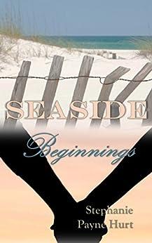 Seaside Beginnings by [Hurt, Stephanie]