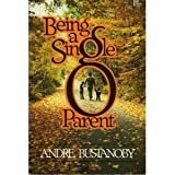 Being a Single Parent, Andre Bustanoby, 0310453518