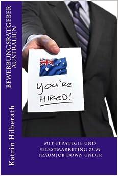 Book Bewerbungsratgeber Australien: Mit Strategie und Selbstmarketing zum Traumjob Down Under