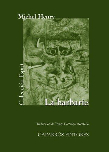 La Barbarie (Spanish Edition) [Michel Henry] (Tapa Blanda)