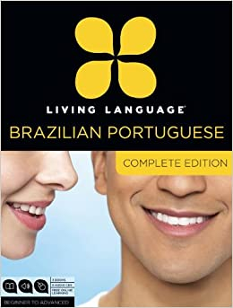Book Living Language Portuguese, Complete Edition: Beginner Through Advanced Course, Including Coursebooks, Audio CDs, and Online Learning