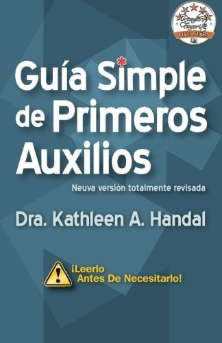 Guía Simple de Primeros Auxilios (Spanish Edition) by Kathleen A. Handal MD (2012-12-10)