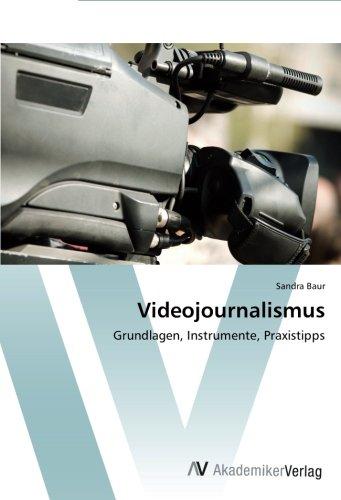 Read Online Videojournalismus: Grundlagen, Instrumente, Praxistipps (German Edition) pdf